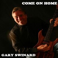 Gary Swinard - Come on Home