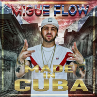 Migue Flow - Made in Cuba (Explicit)