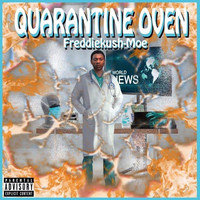 Freddiekush-moe - Quarantine Oven (Explicit)