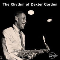 Dexter Gordon - The Rhythm of Dexter Gordon