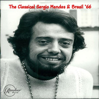 Sergio Mendes - The Classical Sergio Mendes & Brasil '66