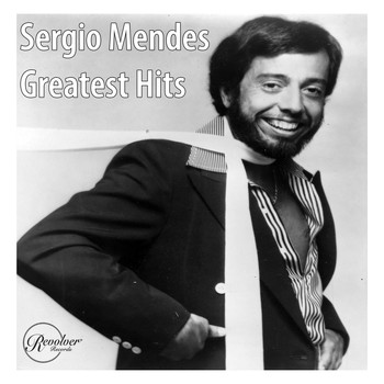 Sergio Mendes - Sergio Mendes Greatest Hits