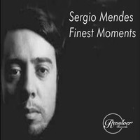 Sergio Mendes - Sergio Mendes Finest Moments