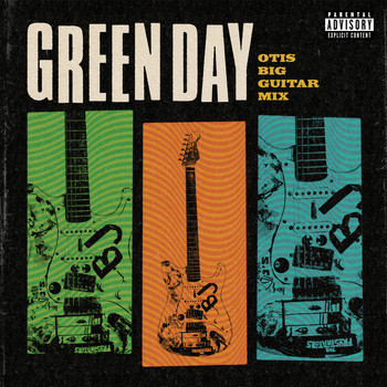 Green Day - Otis Big Guitar Mix (Explicit)