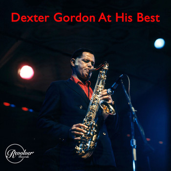 Dexter Gordon - Dexter Gordon At His Best