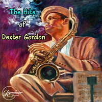 Dexter Gordon - The Hits Of Dexter Gordon