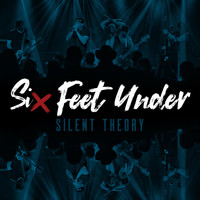 Silent Theory - Six Feet Under