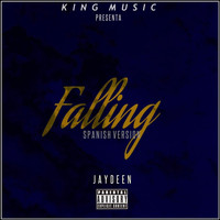Jaydeen - Falling (Spanish Version) (Explicit)