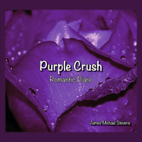 James Michael Stevens - Purple Crush - Romantic Piano