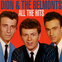 Dion & The Belmonts - All the Hits