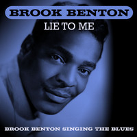 Brook Benton - Lie To Me - Brook Benton Singing The Blues