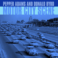 Pepper Adams and Donald Byrd - Motor City Scene