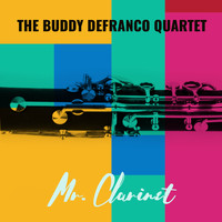 The Buddy DeFranco Quartet - Mr. Clarinet