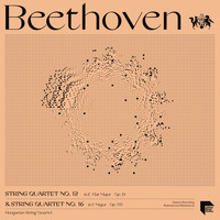 Hungarian String Quartet - Beethoven String Quartets Vol. 7: No. 12 in E-Flat Major, Op. 127 & No. 16 in F Major, Op. 135