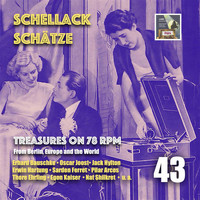 Various Artists - Schellack Schätze: Treasures on 78 RPM from Berlin, Europe and the World, Vol. 43