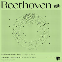 Hungarian String Quartet - Beethoven String Quartets Vol. 3: No. 5 in A Major, Op. 18 No. 5 & No. 6 in B-Flat Major, Op. 18 No. 6