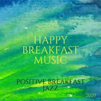 Happy Breakfast Music - Positive Breakfast Jazz