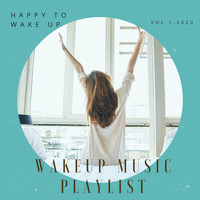 Wake up Music Playlist - Happy to Wake Up