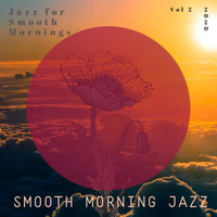 Smooth Morning Jazz - Jazz for Smooth Mornings, Vol 2