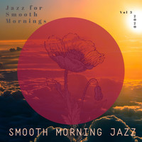 Smooth Morning Jazz - Jazz for Smooth Mornings, Vol 3