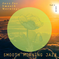 Smooth Morning Jazz - Jazz for Smooth Mornings, Vol 5