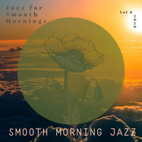 Smooth Morning Jazz - Jazz for Smooth Mornings, Vol. 8
