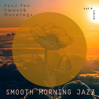 Smooth Morning Jazz - Jazz for Smooth Mornings, Vol. 9