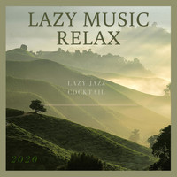 Lazy Music relax - Lazy Jazz Cocktail