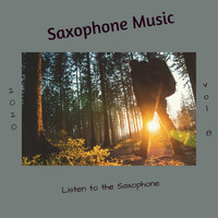 Saxophone Music - Listen to the Saxophone, Vol. 8