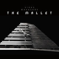 Vikas Makasare / - The Mallet