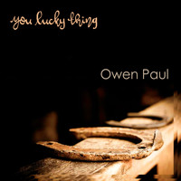 Owen Paul / - You Lucky Thing