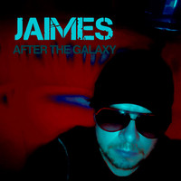 JAiMES / - After The Galaxy