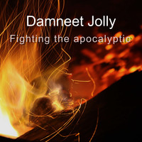 Damneet Jolly / - Fighting The Apocalyptic