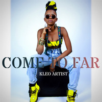 KLEO ARTIST / - Come Too Far