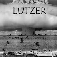 Lutzer / - Weapons of Mass Destruction