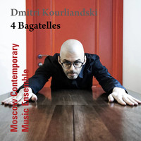 Moscow Contemporary Music Ensemble / - 4 Bagatelles