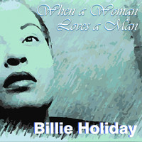 Billie Holiday - When a Woman Loves a Man
