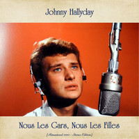 Johnny Hallyday - Nous Les Gars, Nous Les Filles (Remastered 2020 - Stereo Edition)