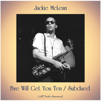 Jackie McLean - Five Will Get You Ten / Subdued (All Tracks Remastered)