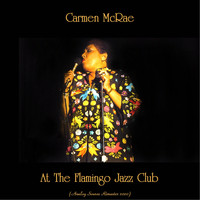 Carmen McRae - Carmen McRae At The Flamingo Jazz Club (Analog Source Remaster 2020)