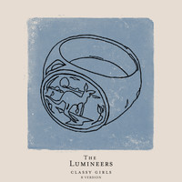 The Lumineers - Classy Girls (B Version)