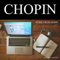 Frédéric Chopin - Work From Home with Chopin