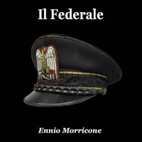 Ennio Morricone - Il Federale (From the Original Soundtrack)