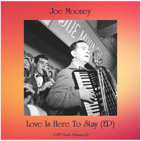Joe Mooney - Love Is Here To Stay (EP) (All Tracks Remastered)