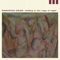 Samantha Crain - Holding To The Edge Of Night