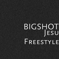 Bigshot - Jesu (Freestyle) (Explicit)