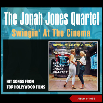 The Jonah Jones Quartet - Swingin' at the Cinema (Hit Songs from Top Hollywood Films) (Album of 1962)