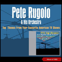 Pete Rugolo & His Orchestra - Themes from Your Favourite American Tv Shows (Album of 1958 [Explicit])