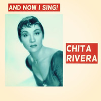 Chita Rivera - And Now I Sing!