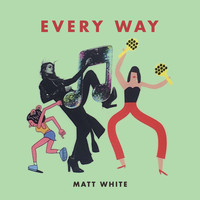 Matt White - Every way